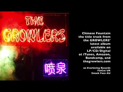 the GROWLERS - Chinese Fountain (Official Audio)