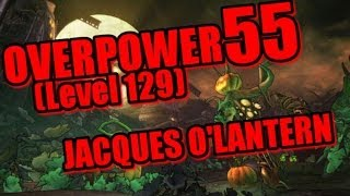 Overpower +55 (Level 129) Jacques O'Lantern w/ Bahroo