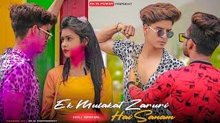 Zinda Rahne | Ek Mulaqat Zaruri Hai Sanam | Heart Touching Love Story💔 kk ki power | holi special