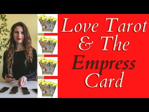 Love Tarot and The Empress Card ❤ What Does The Empress Card Mean?