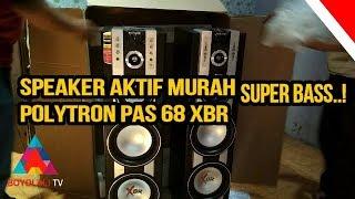 Unboxing Dan Review Speaker Aktif Polytron Pas 68 XBR