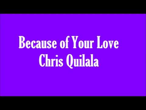 Because of your love-Chris Quilala (Lyric Video)