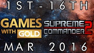 Games With Gold | Supreme Commander 2 | 1st - 16th March 2016