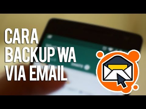 CARA BACKUP PERCAKAPAN WHATSAPP VIA EMAIL