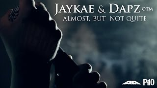 P110 - Jaykae & Dapz On The Map - Almost, But Not Quite [Music Video]