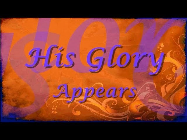 His Glory Appears Hillsong Worship Lyrics