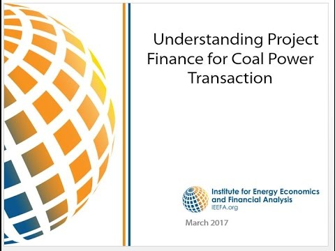IEEFA Webinar: Understanding Project Finance for Coal Power Transactions