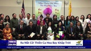 """PHÓNG SỰ CỘNG ĐỒNG: Ra mắt CD Thiền Ca """"Hoa Bay Khắp Trời"""" tại San Jose"""