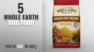 Top 5 Whole Earth Dog Food [2018 Best Sellers]: Whole Earth Farms Grain Free Recipe Dry Dog Food,
