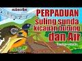 Perpaduan Suling Sunda Kicauan Burung Dan Suara Air Dengarkan  Mp3 - Mp4 Download