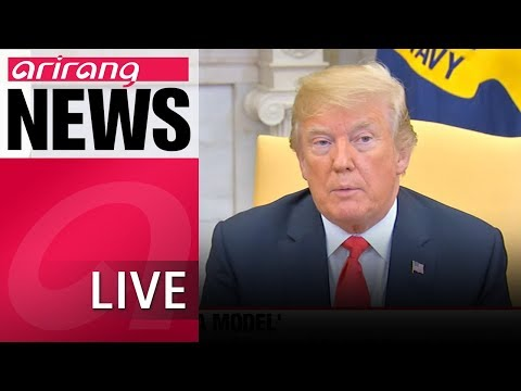 [LIVE/ARIRANG NEWS] Trump dismisses 'Libya model' for North Korea's denuclearization - 2018.05.18