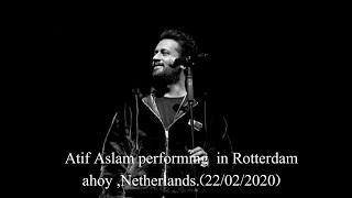 ALLAH hu ALLAH hu| Atif Aslam|  performing  in Rotterdam
