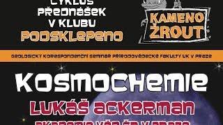 Mgr. Lukáš Ackerman, PhD. – Tajemství kosmochemie 22/5/2014