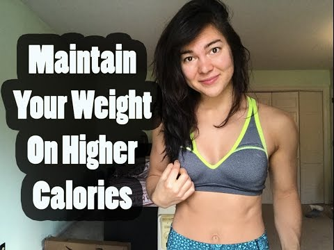 How To Maintain Your Weight On Higher Calories