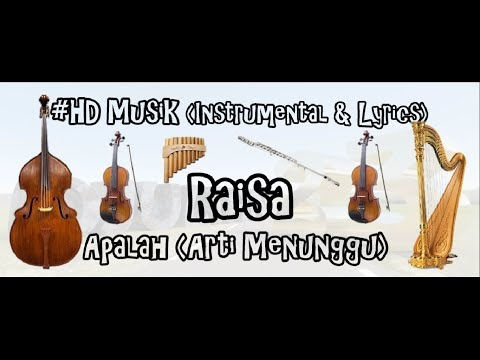RAISA - APALAH (ARTI MENUNGGU) | HD MUSIK (INSTRUMENTAL & LIRYCS) COVER