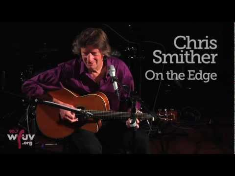 "Chris Smither - ""On the Edge"" (Live at WFUV)"