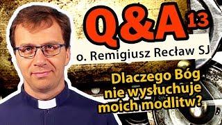 Dlaczego Bóg nie wysłuchuje moich modlitw? [Q&A#13]