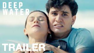 DEEP WATER - Trailer - Peccadillo