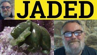 Jaded - Vocabulary Builder 2 - ESL British English Pronunciation