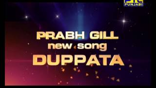 Duppata | prabh gill | punjabi latest song | ptc star night 2014 | friday 27th june 8:45pm