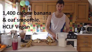 Hclf Vegan Breakfast Smoothie -  Bananas And Oats  - 1400 Calories