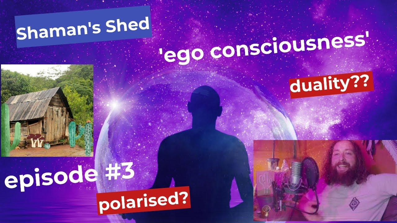 #3 Ego Consciousness and Hollywood. Shaman's Shed Podcast.