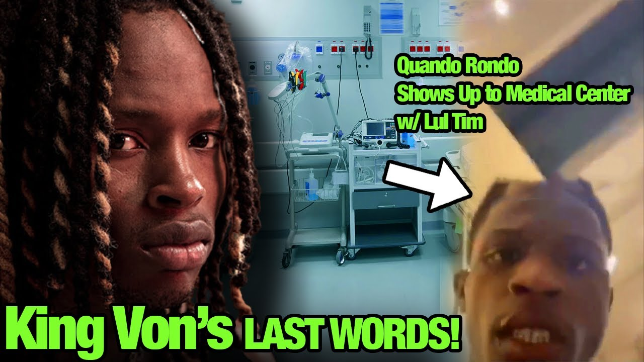King Von's FINAL Words Revealed! Quando Rondo Exclusive Footage Inside Hospital!