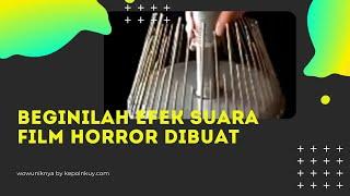 Seram, Beginilah Efek Suara Film Horror Dibuat