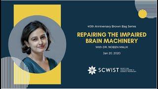 Dr. Noeen Malik: Repairing the Impaired Brain Machinery