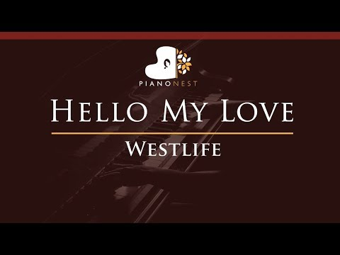 Westlife - Hello My Love - HIGHER Key (Piano Karaoke / Sing Along)