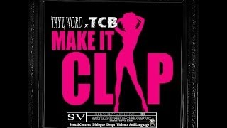 TAY L WORD x TCB - MAKE IT CLAP REMIX {OFFICIAL VIDEO} #SHAHLYVISIONS