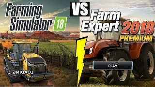 Farm expert 2018 premium vs Farming simulator 18!