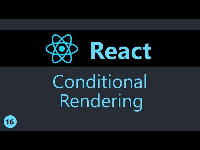 ReactJS Tutorial - 16 - Conditional Rendering