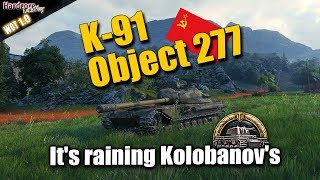K-91, Object 277, it's raining Kolobanov's, WORLD OF TANKS