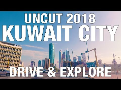 2018 Kuwait City drive around, uncut & explore landmarks