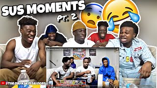 REACTION TO OUR OWN SUS MOMENT (Part 2)