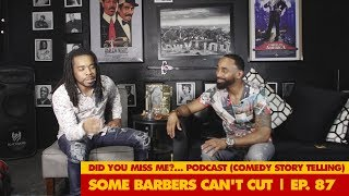 SOME BARBERS CAN'T CUT | Ep. 87 thumbnail