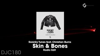 Swanky Tunes Ft. Christian Burns - Skin & Bones - Radio Edit