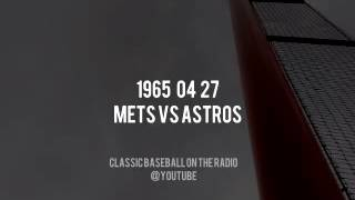1965 04 27 New York Mets vs Houston Astros Radio Broadcast (Bob Murphy, Ralph Kiner, Lindsey Nelson)
