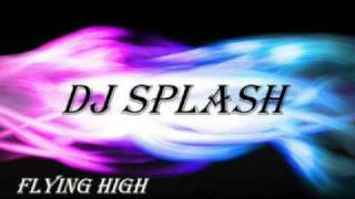 DJ Splash - Flying High [speed]