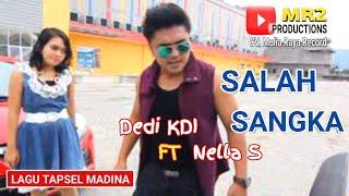 SALAH SANGKA - Lagu Tapsel - DEDI KDI ft NELLA S