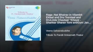 """Raga :Nat Bhairav in Vilambit Ektaal and Dru Teentaal and Drut,Ada Chautaal """"Khayal - Shankar..."""