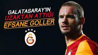 Galatasaray'ın Ceza Sahası Dışından Attığı Efsane Goller