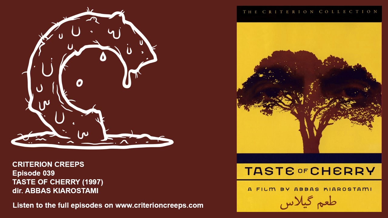 Criterion Creeps Ep 39 Taste Of Cherry