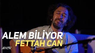 Fettah Can - Alem Biliyor (Küs) (Akustik) Resimi