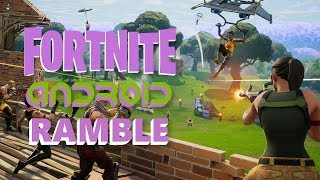 Fortnite Android Gameplay Ramble