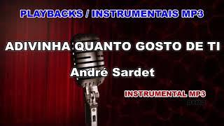 ♬ Playback / Instrumental Mp3 - ADIVINHA QUANTO GOSTO DE TI - André Sardet
