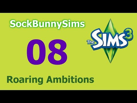 Sims 3 - Roaring Ambitions - Ep 08 - Breaking Down Doors