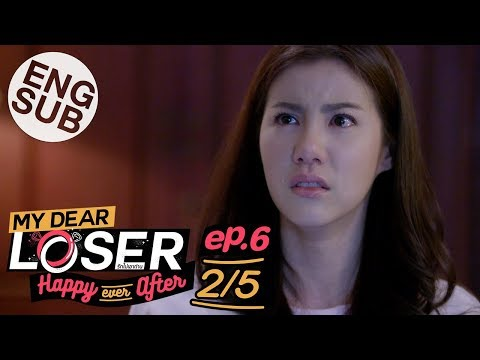 [Eng Sub] My Dear Loser รักไม่เอาถ่าน | ตอน Happy Ever After | EP.6 [2/5]