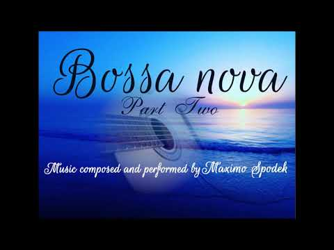 SWEET BOSSA NOVA 2 BACKGROUND MUSIC FOR COFFEE SHOPS, RESTAURANTS, HOTELS, AND HOME, ROMANTIC GUITAR